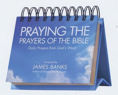 Praying the Prayers of the Bible Perpetual Calendar: Daily Prayers from God's Word  -     By: James Banks