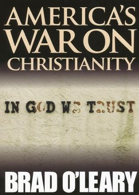 America's War on Christianity  -     By: Brad O'Leary