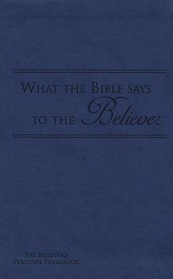 What the Bible Says to the Believer - Imitation Leather, Royal Blue  -