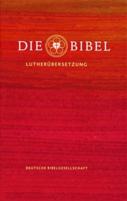 Die Bibel: Lutherbibel Revidiert 2017 (Luther Bible: 2017 Revised Edition)  -     By: Martin Luther