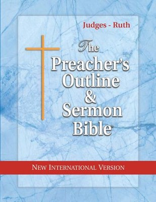Judges & Ruth [The Preacher's Outline & Sermon Bible, NIV]  -
