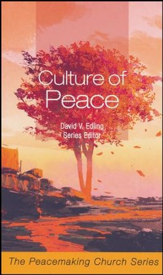 Culture of Peace   -     By: David V. Edling