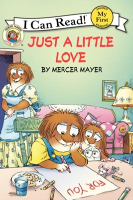 Little Critter: Just a Little Love  -     By: Mercer Mayer     Illustrated By: Mercer Mayer