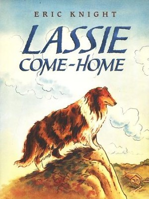 Lassie, Come-Home   -     By: Eric Knight     Illustrated By: Marguerite Kirmse