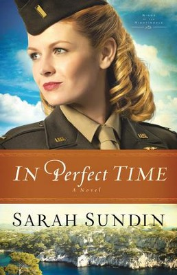 In Perfect Time, Wings of the Nightingale Series #3   -     By: Sarah Sundin