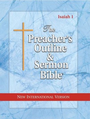Isaiah: Vol. 1 [The Preacher's Outline & Sermon Bible, NIV]  -