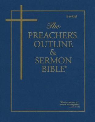 Ezekiel [The Preacher's Outline & Sermon Bible, KJV]   -