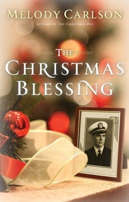The Christmas Blessing  -     By: Melody Carlson
