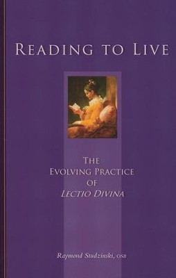 Reading to Live: The Evolving Practice of Lectio Divina  -     By: Raymond Studzinski