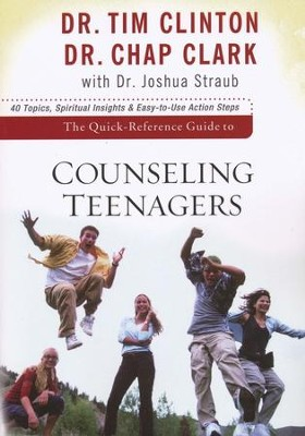 The Quick-Reference Guide to Counseling Teenagers  -     By: Dr. Tim Clinton, Dr. Chap Clark, Dr. Joshua Straub