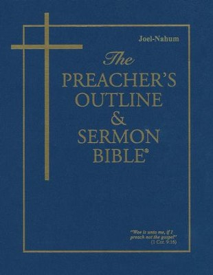 Joel-Nahum [The Preacher's Outline & Sermon Bible, KJV]   -