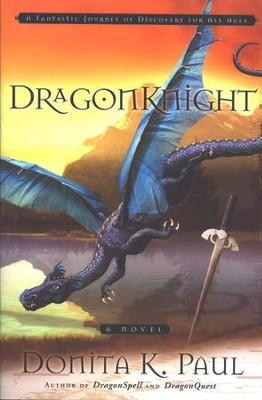 DragonKnight, DragonKeeper Chronicles Series #3   -     By: Donita K. Paul
