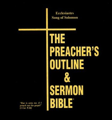 Ecclesiastes/Song of Solomon [The Preacher's Outline & Sermon  Bible, KJV Deluxe]  -