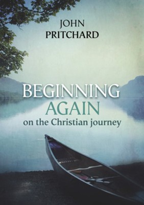 Beginning Again on the Christian Journey  -     By: John Pritchard