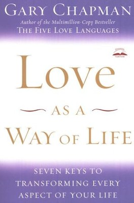 Love As a Way of Life: Seven Keys to Transforming Every Aspect of Your Life - Slightly Imperfect  -     By: Gary Chapman