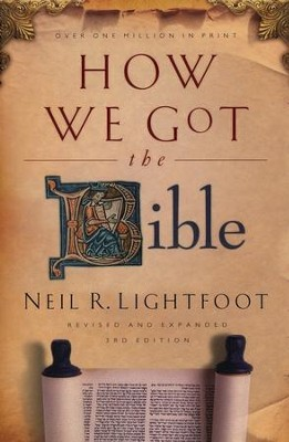 How We Got the Bible, Third Edition   -     By: Neil R. Lightfoot