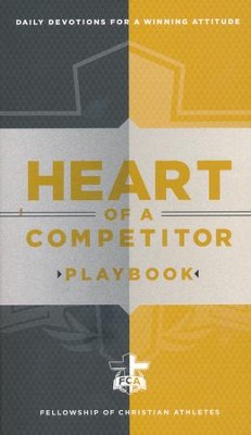 Heart of a Competitor Playbook: Daily Devotions for a Winning Attitude  -     By: Fellowship of Christian Athletes