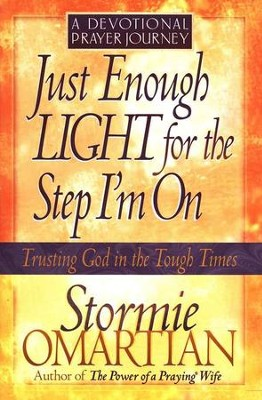 Just Enough Light for the Step I'm On-A Devotional Prayer Journey  -     By: Stormie Omartian