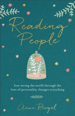 Reading People: How Seeing the World through the Lens of Personality Changes Everything  -     By: Anne Bogel