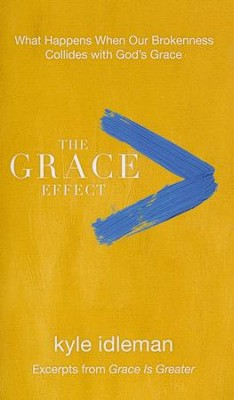 The Grace Effect  -     By: Kyle Idleman