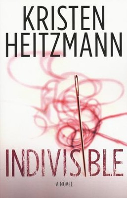 Indivisible    -     By: Kristen Heitzmann