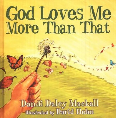 God Loves Me More Than That  -     By: Dandi Daley Mackall