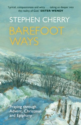 Barefoot Ways  -     By: Stephen Cherry