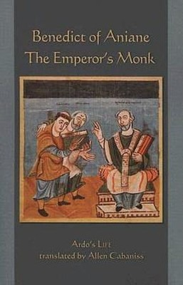 Benedict of Aniane: The Emperor's Monk  -     Translated By: Allen Cabaniss