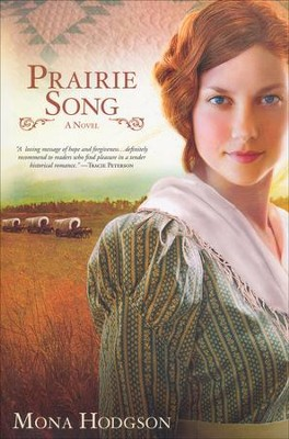 Prairie Song, Hearts Seeking Home Series #1   -     By: Mona Hodgson