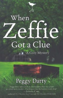 When Zeffie Got a Clue, Cozy Mystery Series #3   -     By: Peggy Darty