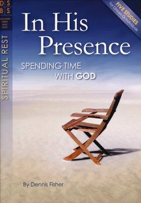 In His Presence: Spending Time with God  -     By: H. Dennis Fisher