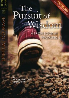 The Pursuit of Wisdom - Discovery Series Bible Study  -     By: Alice Mathews