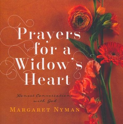 Prayers for a Widow's Heart: Honest Conversations with God  -     By: Margaret Nyman