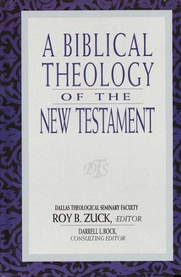 A Biblical Theology of the New  Testament  -     By: Roy B. Zuck