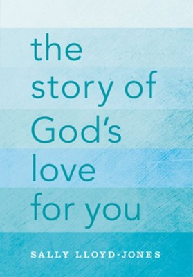 The Story of God's Love for You  -     By: Sally Lloyd-Jones