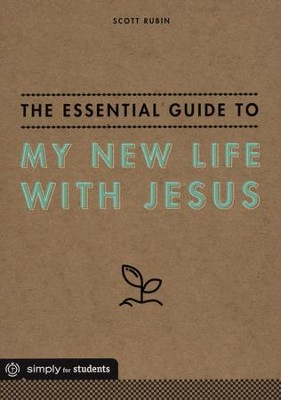 The Essential Guide to My New Life with Jesus   -     By: Scott Rubin