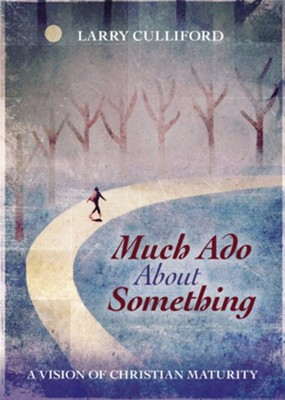 Much Ado About Something  -     By: Larry Culliford
