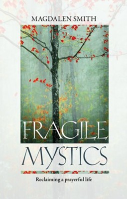 Fragile Mystics  -     By: Magdalen Smith