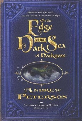 #1: On the Edge of the Dark Sea of Darkness   -     By: Andrew Peterson