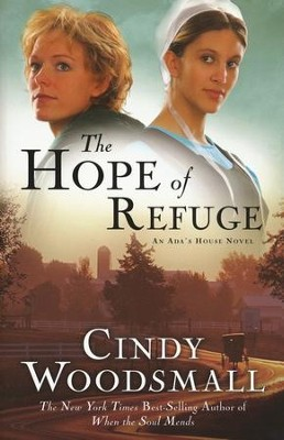 The Hope of Refuge, Ada's House Series #1  - Slightly Imperfect  -     By: Cindy Woodsmall