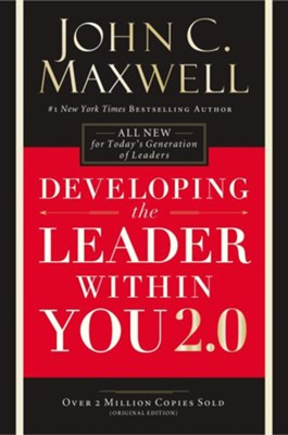 Developing the Leader Within You 2.0  -     By: John Maxwell