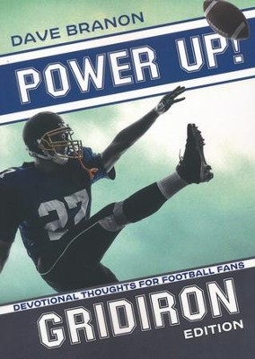 Power Up! Gridiron: Devotional Thoughts for Football Fans  -     By: Dave Branon