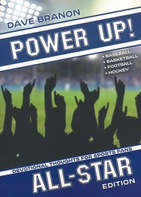 Power Up! All Star: Devotional Thoughts for Sports Fans of Baseball, Basketball, Football, and Hockey  -     By: Dave Branon