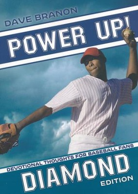 Power Up! Diamond: Devotional Thoughts for Baseball Fans  -     By: Dave Branon
