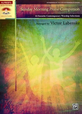 Sunday Morning Praise Companion: 33 Favorite  Contemporary Worship Selections (Piano Sheet Music)  -     By: Victor Labenske