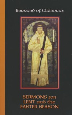 Bernard of Clairvaux: Sermons for Lent and the Easter Season  -     By: John Leinenweber, Mark Scott