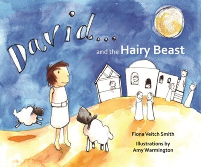 David and the Hairy Beast  -     By: Fiona Veitch Smith     Illustrated By: Amy Warmington