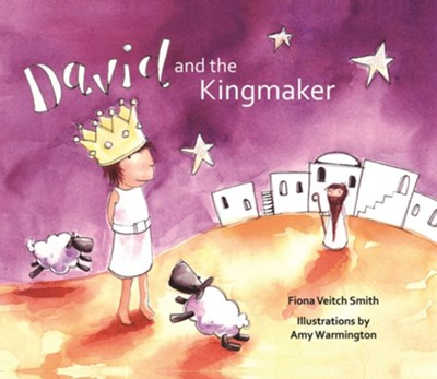 David and the Kingmaker  -     By: Fiona Veitch Smith     Illustrated By: Amy Warmington