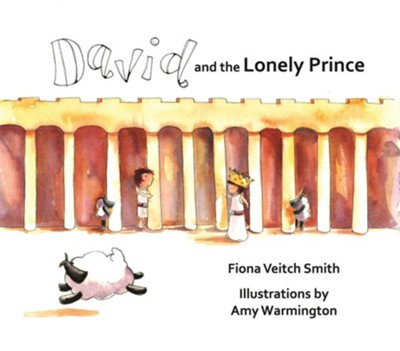 David and the Lonely Prince  -     By: Fiona Veitch Smith     Illustrated By: Amy Warmington