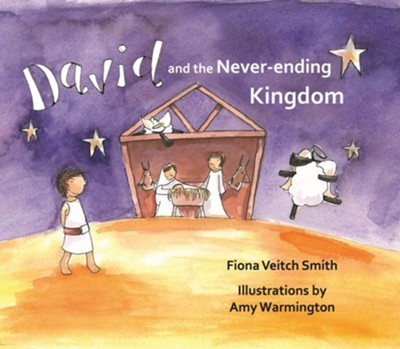 David and the Never-Ending Kingdom  -     By: Fiona Veitch Smith     Illustrated By: Amy Warmington